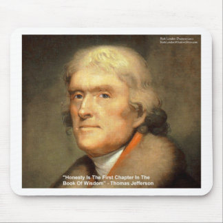 "Thomas Jefferson ""Honesty"" Wisdom Quote Gifts Mouse Pad"