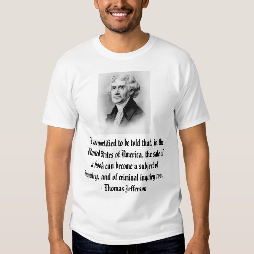 Thomas Jefferson, I am mortified to be told tha... Tee Shirt