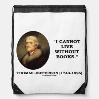 Thomas Jefferson I Cannot Live Without Books Quote Drawstring Bag