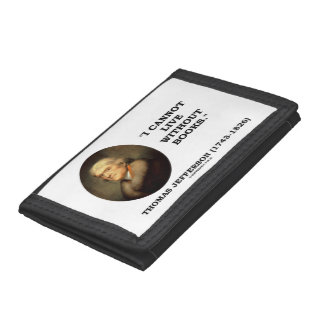Thomas Jefferson I Cannot Live Without Books Quote Tri-fold Wallet