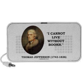 Thomas Jefferson I no puede vivir sin cita de los Sistema Altavoz