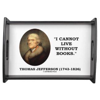 Thomas Jefferson I no puede vivir sin cita de los Bandeja