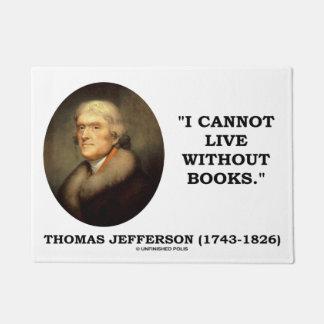 Thomas Jefferson I no puede vivir sin cita de los Felpudo