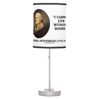 Thomas Jefferson I no puede vivir sin cita de los Lámpara De Mesa