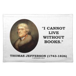 Thomas Jefferson I no puede vivir sin cita de los Mantel Individual