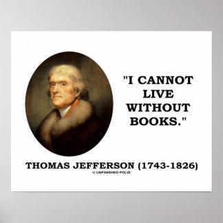 Thomas Jefferson I no puede vivir sin cita de los Póster