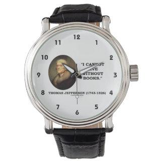 Thomas Jefferson I no puede vivir sin cita de los Relojes