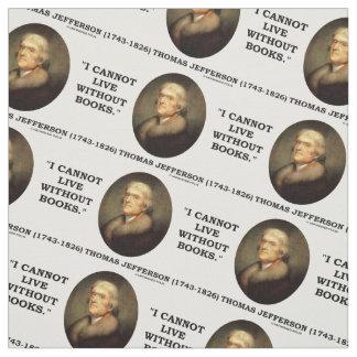 Thomas Jefferson I no puede vivir sin cita de los Telas