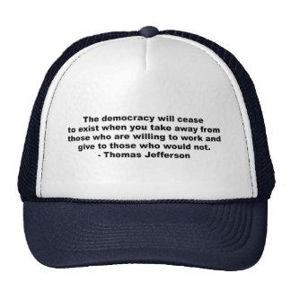 Thomas Jefferson - la democracia cesará al exi Gorra