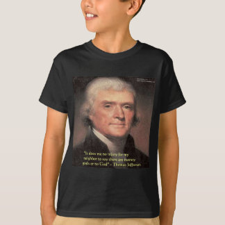 "Thomas Jefferson ""Neighbors Religion"" Quote Gifts T-Shirt"