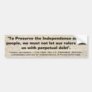 THOMAS JEFFERSON Not Let our Rulers Perpetual Debt Car Bumper Sticker