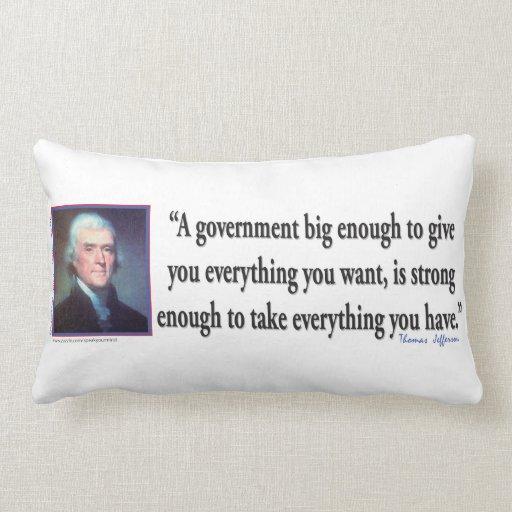 Thomas Jefferson on a Big Governemnt Throw Pillow
