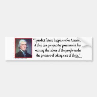 Thomas Jefferson on American Happiness Bumper Sticker