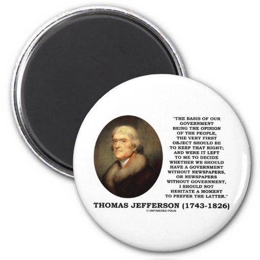 Thomas Jefferson Opinion Newspapers Without Gov't Fridge Magnets