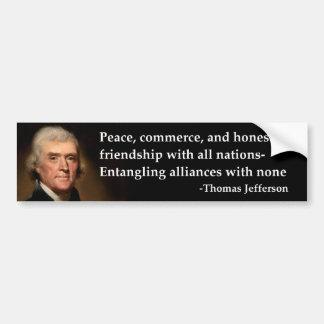 Thomas Jefferson- Peace, commerce Car Bumper Sticker