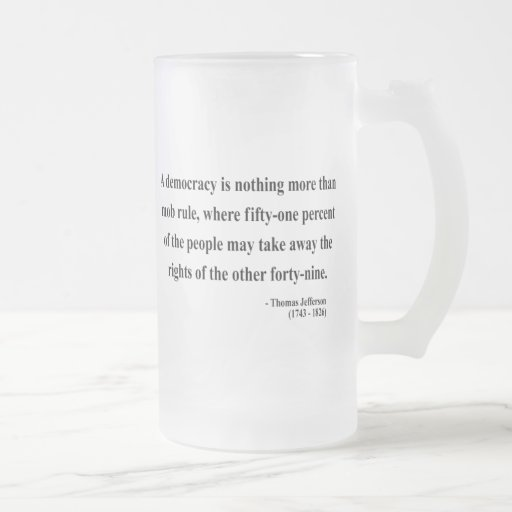 Thomas Jefferson Quote 10a Frosted Glass Beer Mug