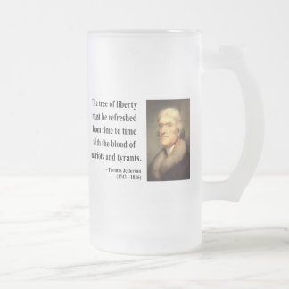 Thomas Jefferson Quote 12c Frosted Glass Beer Mug