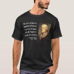 Thomas Jefferson Quote 12c T-Shirt