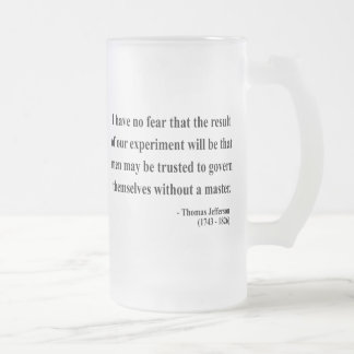 Thomas Jefferson Quote 13a Frosted Glass Beer Mug