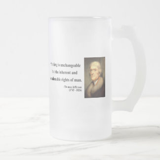 Thomas Jefferson Quote 14c Frosted Glass Beer Mug