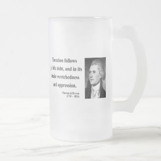 Thomas Jefferson Quote 17b Frosted Glass Beer Mug