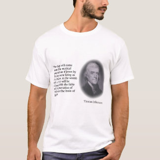 Thomas Jefferson Quote 1 T-Shirt