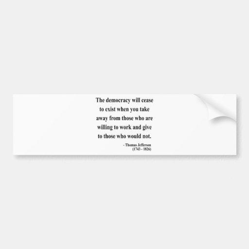 Thomas Jefferson Quote 3a Bumper Stickers