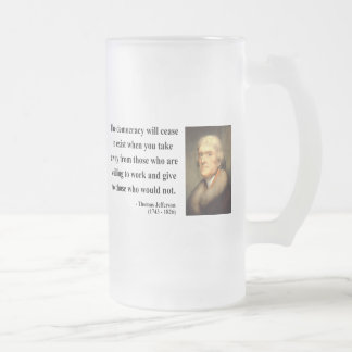 Thomas Jefferson Quote 3c Frosted Glass Beer Mug