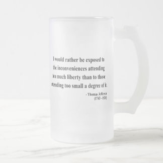 Thomas Jefferson Quote 8a Frosted Glass Beer Mug