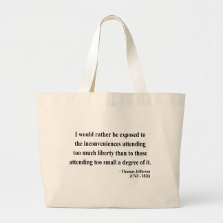 Thomas Jefferson Quote 8a Large Tote Bag