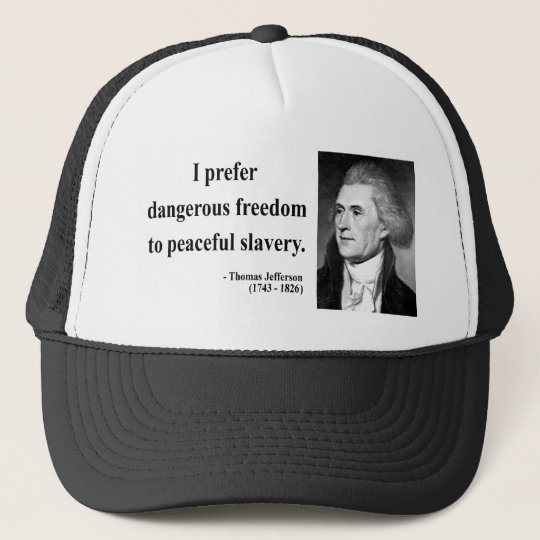 Thomas Jefferson Quote 9b Trucker Hat