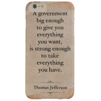 Thomas Jefferson Quote Barely There iPhone 6 Plus Case