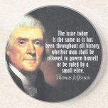 """Thomas Jefferson Quote Coaster<br><div class=""""desc"""">The issue today is the same as it has been throughout all history,  whether man shall be allowed to govern himself or be ruled by a small elite.  Are you wanting to make a set of coasters with different designs?</div>"""