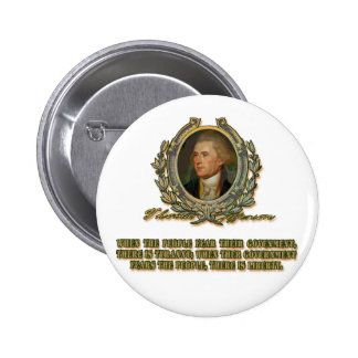 Thomas Jefferson Quote Government the People Pinback Button