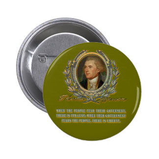Thomas Jefferson Quote Government the People Pinback Buttons