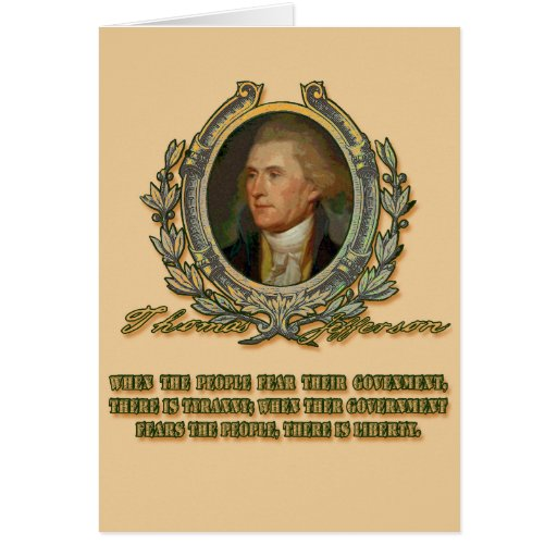 Thomas Jefferson Quote: Government & the People Greeting Card