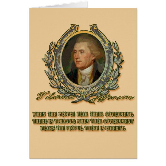 Thomas Jefferson Quote: Government & the People Card