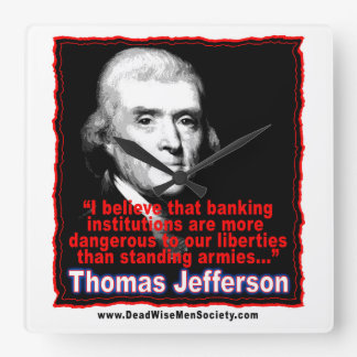 Thomas Jefferson Quote on Banking & Liberty Square Wall Clocks
