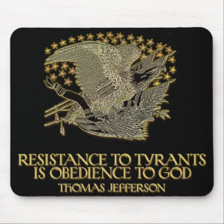 Thomas Jefferson Quote on Resistance to Tyrants Mouse Pad