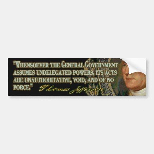 Thomas Jefferson Quote on Undelegated Powers Bumper Sticker