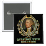 Thomas Jefferson Quote: Question with Boldness 2 Inch Square Button