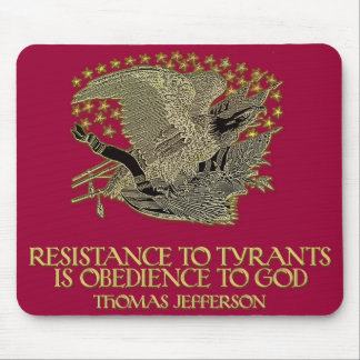 Thomas Jefferson Quote: Resistance to Tyrants Mouse Pad