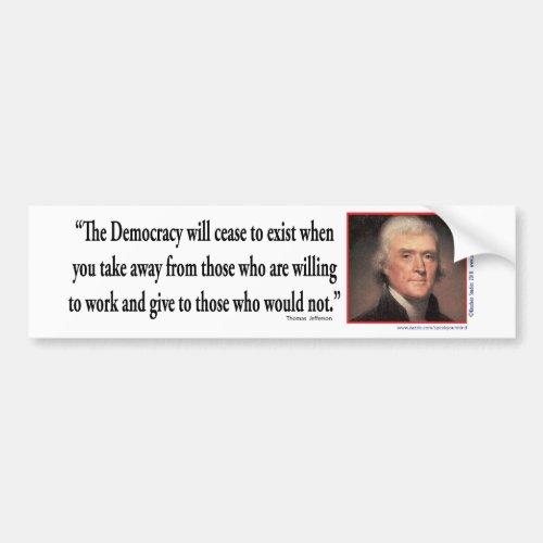 Thomas Jefferson _ Quotes Democracy Bumper Sticker