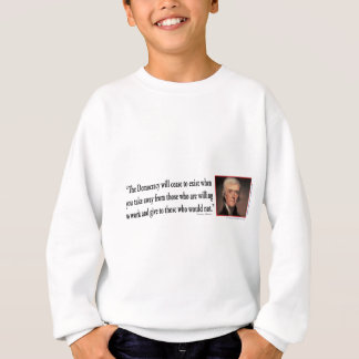 Thomas Jefferson - Quotes Democracy Sweatshirt