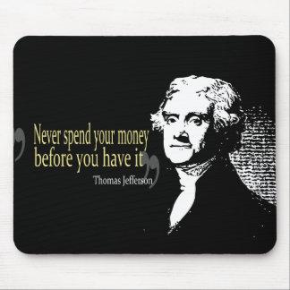 Thomas jefferson quotes never spend money mouse pad