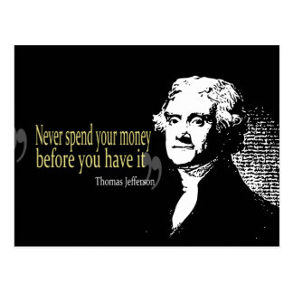 Thomas jefferson quotes never spend money postcard