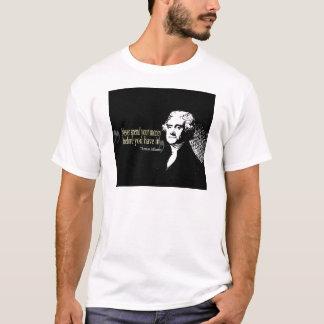 Thomas jefferson quotes never spend money T-Shirt