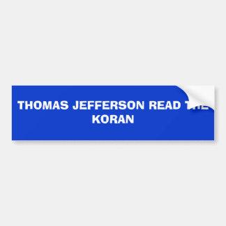 THOMAS JEFFERSON READ THE KORAN CAR BUMPER STICKER