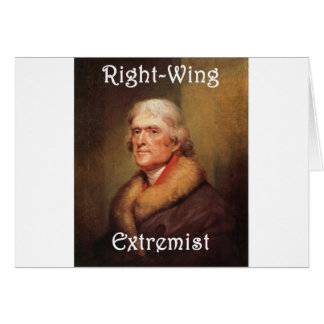 thomas jefferson right-wing rightwing extremist card