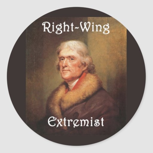 thomas jefferson right-wing rightwing extremist classic round sticker